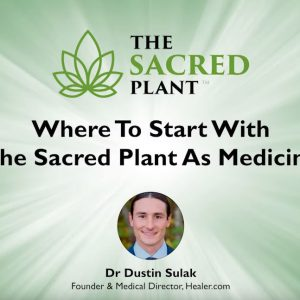 Where to start with The Sacred Plant as Medicine